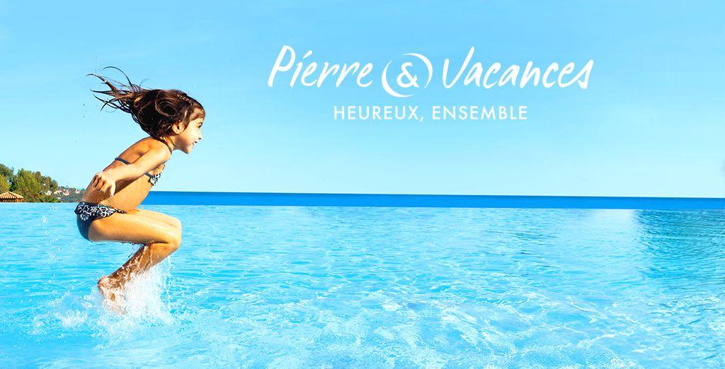 Réservez-vite votre séjour Pierre&Vacances