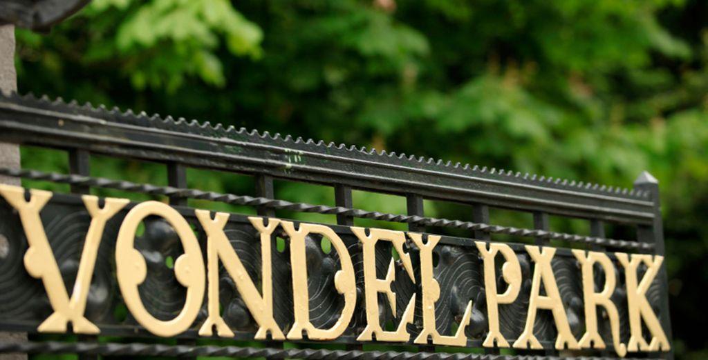 You are close to famous Vondel Park